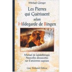 Les pierres qui guérissent selon Hildegarde de Bingen - Livre