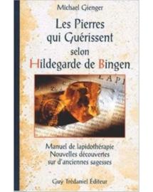 Livre - Les pierres qui guérissent selon Hildegarde de Bingen