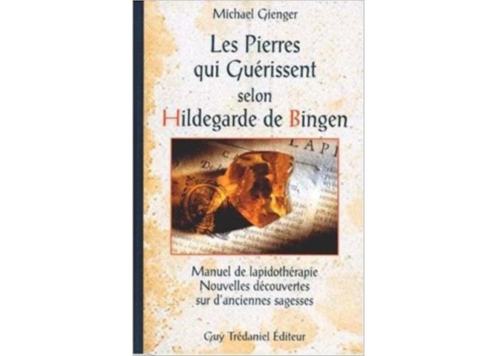 Les pierres qui guérissent selon Hildegarde de Bingen - Livre - 160 x 240 mm