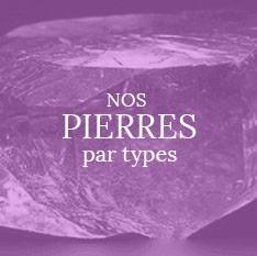 Nos pierres par types