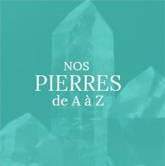 Nos pierres de A - Z